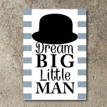Dream Big Little Man Wall Art