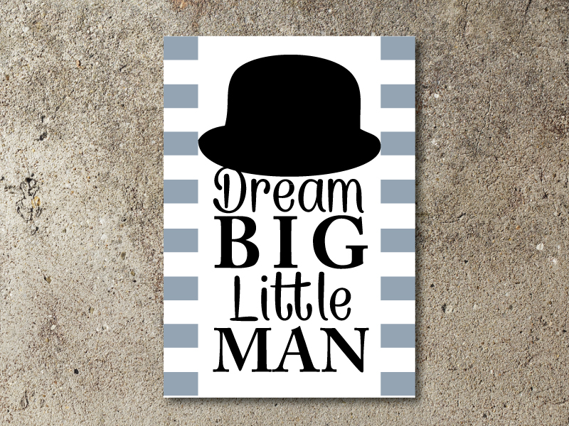 Dream Big Little Man Wall Art Creations By Hand