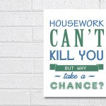 Housework cant kill you Wall Art